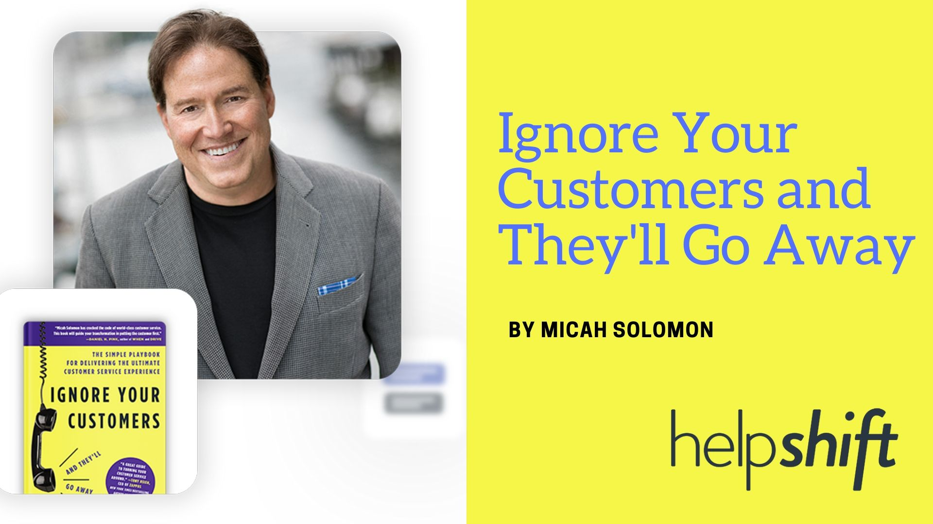 Ignore Your Customers and They'll Go Away – Webinar by Micah Solomon |  TechProspect