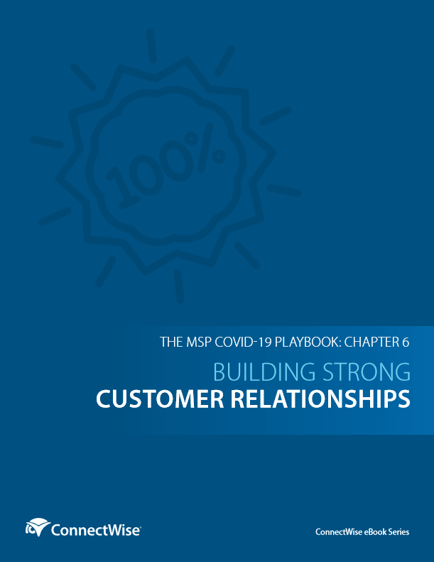 MSP COVID-19 Playbook – Building Strong Customer Relationships -TechProspect MSP COVID-19 Playbook – Building Strong Customer Relationships -TechProspect