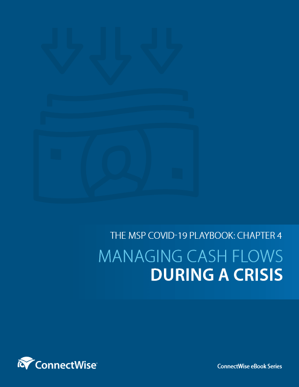 MSP COVID-19 Playbook – Managing Cash Flows During a Crisis -TechProspect MSP COVID-19 Playbook – Managing Cash Flows During a Crisis -TechProspect