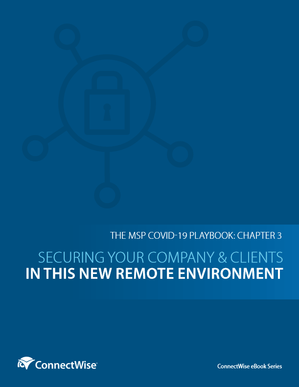 MSP COVID-19 Playbook – Securing Your Company & Clients in This New Remote Environment -TechProspect MSP COVID-19 Playbook – Securing Your Company & Clients in This New Remote Environment -TechProspect