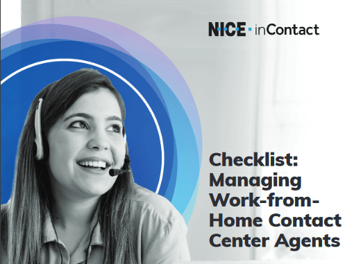 Checklist: Managing Work-from-Home Contact Center Agents -TechProspect Checklist: Managing Work-from-Home Contact Center Agents -TechProspect