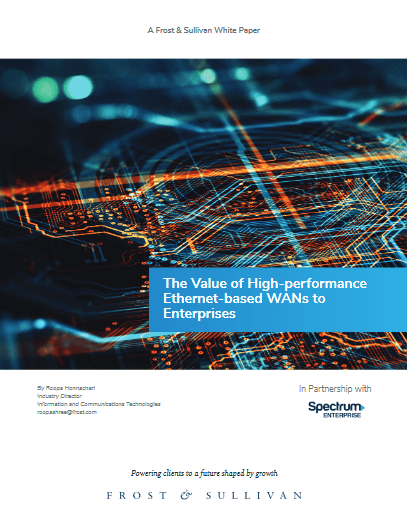 The Value of High-performance Ethernet-based WANs to Enterprises -TechProspect The Value of High-performance Ethernet-based WANs to Enterprises -TechProspect