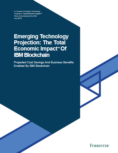 Emerging Technology Projection: The Total Economic Impact™ Of IBM Blockchain -TechProspect Emerging Technology Projection: The Total Economic Impact™ Of IBM Blockchain -TechProspect