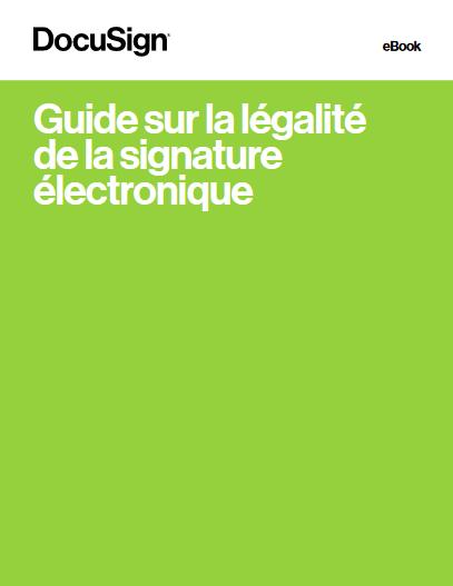 Guide sur la légalité de la signature électronique -TechProspect Guide sur la légalité de la signature électronique -TechProspect