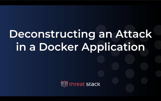 Deconstructing an Attack in a Docker Application -TechProspect Deconstructing an Attack in a Docker Application -TechProspect