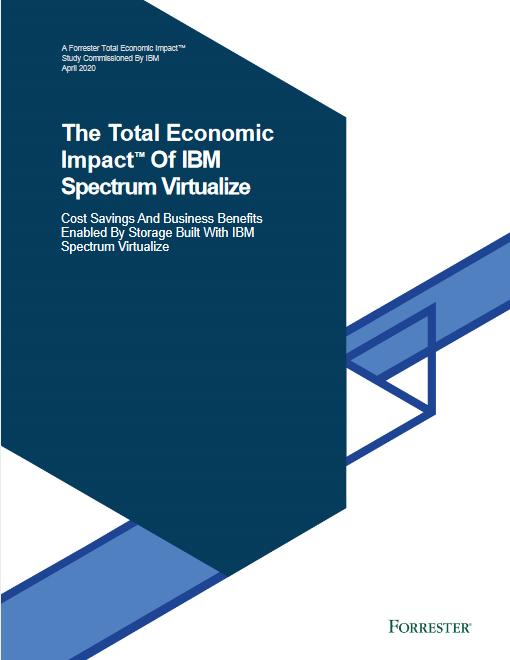 The Total Economic Impact Of IBM Spectrum Virtualize -TechProspect The Total Economic Impact Of IBM Spectrum Virtualize -TechProspect