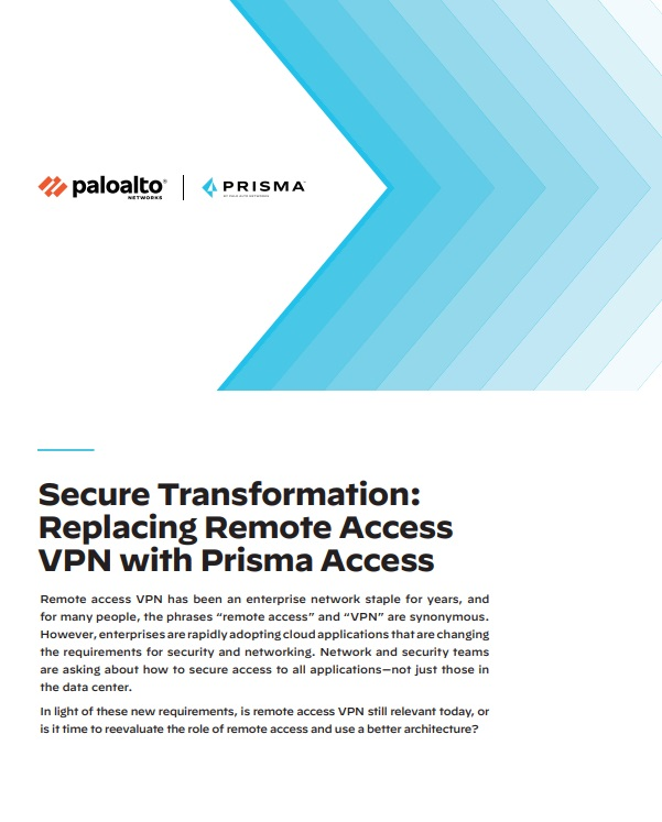 Secure Transformation: Replacing Remote Access VPN with Prisma Access -TechProspect Secure Transformation: Replacing Remote Access VPN with Prisma Access -TechProspect