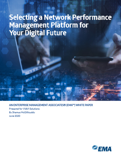 Selecting A Network Performance Management Platform For Your Digital Future -TechProspect Selecting A Network Performance Management Platform For Your Digital Future -TechProspect