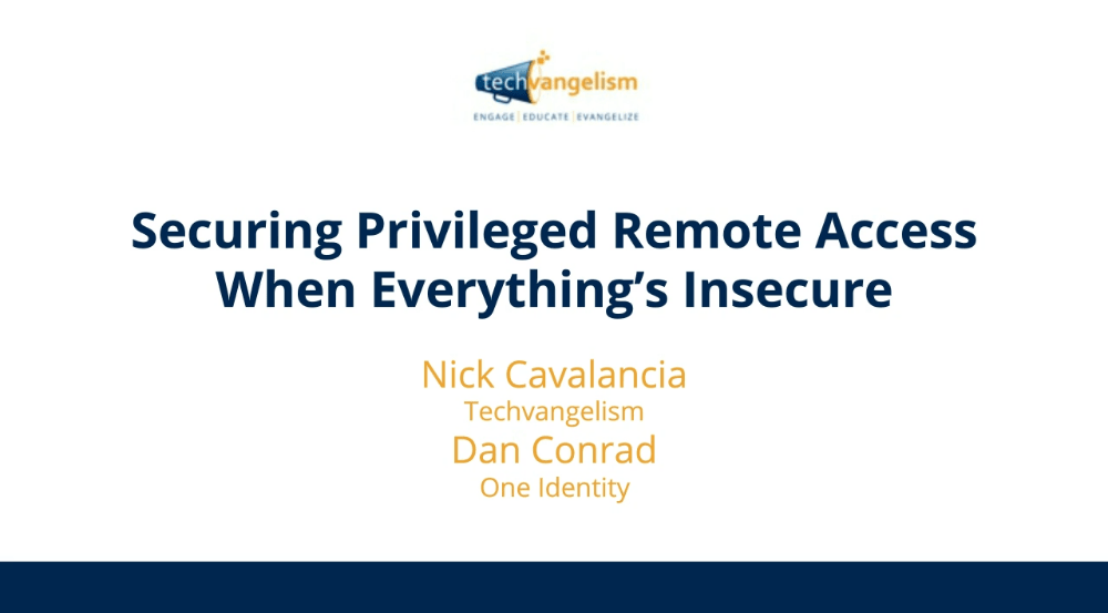 Securing Privileged Remote Access When Everything is Insecure -TechProspect Securing Privileged Remote Access When Everything is Insecure -TechProspect