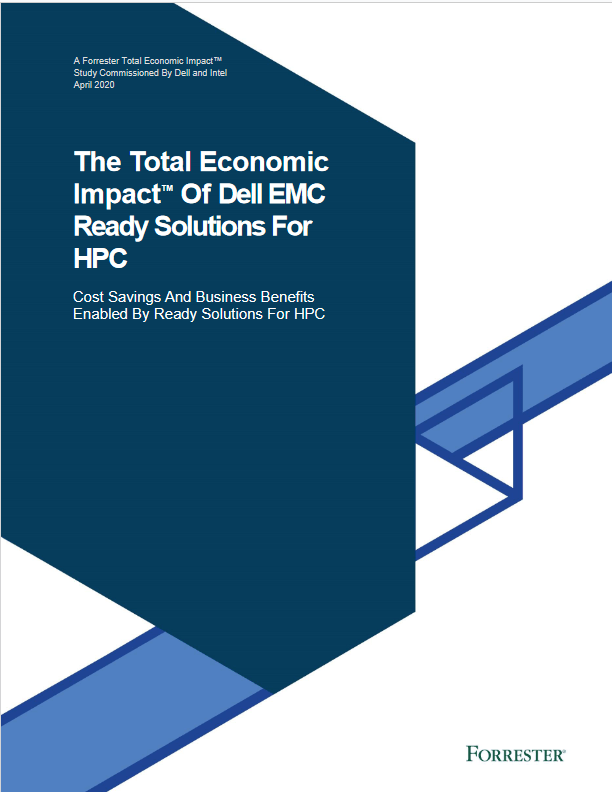 The Total Economic Impact Of Dell EMC Ready Solutions For HPC -TechProspect The Total Economic Impact Of Dell EMC Ready Solutions For HPC -TechProspect