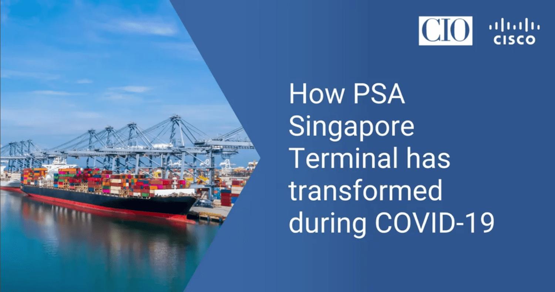 How PSA Singapore Terminal has Transformed During COVID-19 -TechProspect How PSA Singapore Terminal has Transformed During COVID-19 -TechProspect