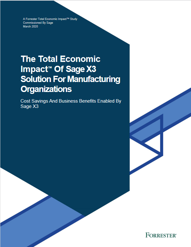 The Total Economic Impact™ Of Sage X3 Solution For Manufacturing Organizations -TechProspect The Total Economic Impact™ Of Sage X3 Solution For Manufacturing Organizations -TechProspect