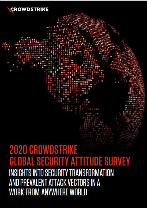 2020 Crowdstrike Global Security Attitude Survey -TechProspect 2020 Crowdstrike Global Security Attitude Survey -TechProspect