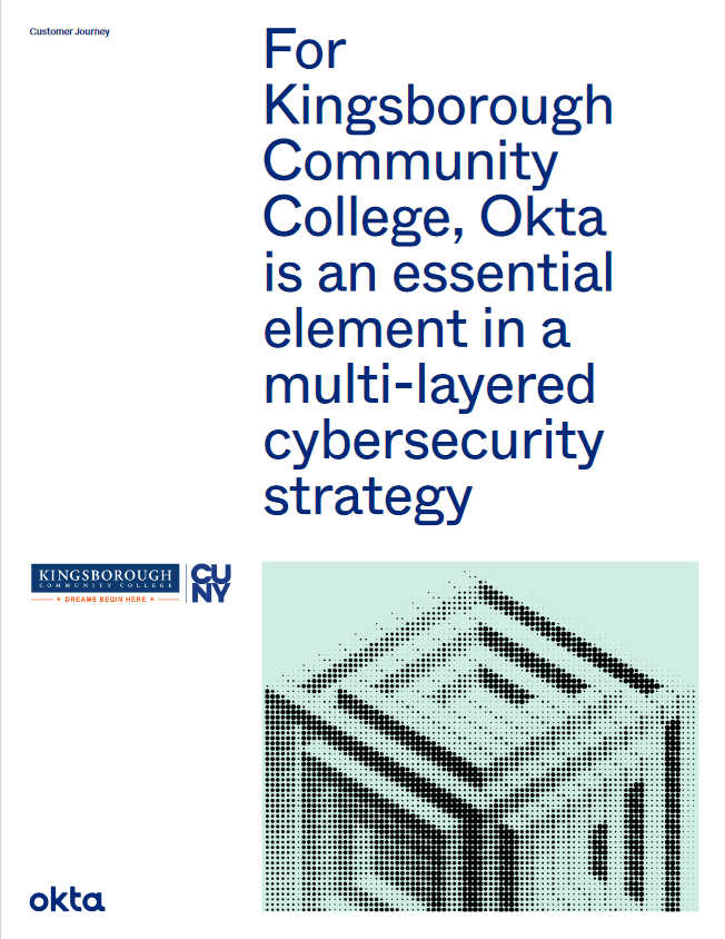 For Kingsborough Community College, Okta Is an Essential Element in a Multi-layered Cybersecurity Strategy -TechProspect For Kingsborough Community College, Okta Is an Essential Element in a Multi-layered Cybersecurity Strategy -TechProspect
