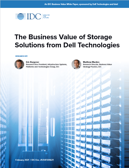 The Business Value of Storage Solutions from Dell Technologies 2021 -TechProspect The Business Value of Storage Solutions from Dell Technologies 2021 -TechProspect